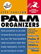 Palm Organizers (Visual QuickStart Guide) by…