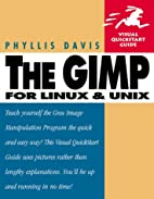 The GIMP for Linux and Unix by Phyllis Davis