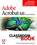 Adobe Creative Team: Adobe(R) Acrobat(R) 4.0 Classroom in a Book (2nd Edition)
