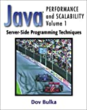 Bulka, Dov: Java Performance and Scalability: Server-Side Programming Techniques