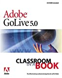 Adobe Creative Team: Adobe(R) GoLive(R) 5.0 Classroom in a Book (Classroom in a Book (Adobe))