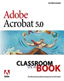 Adobe Creative Team: Adobe® Acrobat® 5.0 Classroom in a Book