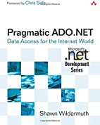 Pragmatic ADO.NET: Data Access for the…