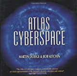 Dodge, Martin: The Atlas of Cyberspace