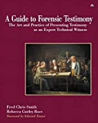 A Guide to Forensic Testimony: The Art and…
