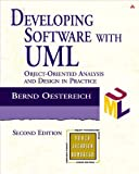 Oestereich, Bernd: Developing Software With Uml: Object-Oriented Analysis and Design in Practice