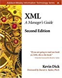Dick, Kevin: XML : A Manager's Guide