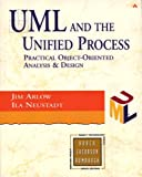 Neustadt, Ila: UML and the Unified Process : Practical Object-Oriented Analysis and Design