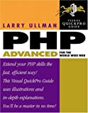 Ullman, Larry: PHP Advanced for the World Wide Web: Visual QuickPro Guide