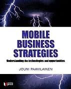 Mobile Business Strategies: Understanding…