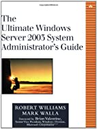 The Ultimate Windows Server 2003 System…