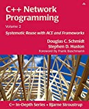 Schmidt, Douglas C.: C++ Network Programming: Systematic Reuse With Ace and Frameworks