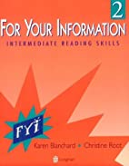 For Your Information: Book Two (bk. 2) by…