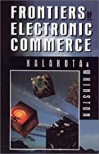 Frontiers of Electronic Commerce by Ravi…