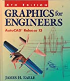 Earle, James H.: Graphics for Engineers: Autocad Release 13