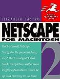 Castro, Elizabeth: Netscape 2 for Macintosh (Visual QuickStart Guide)
