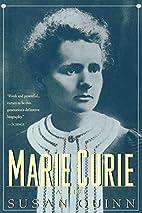 Marie Curie: A Life by Susan Quinn