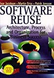 Jacobson, Ivar: Software Reuse: Architecture Process and Organization for Business Success