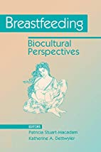 Breastfeeding: Biocultural Perspectives by…