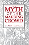 McPhail, Clark: The Myth of the Madding Crowd