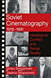 Shlapentokh, Vladimir: Soviet Cinematography 1918-1991: Ideological Conflict and Social Reality