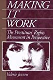 Jenness, Valerie: Making It Work: The Prostitute's Rights Movement in Perspective