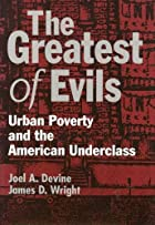 The Greatest of Evils: Urban Poverty and the…