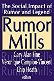 Fine, Gary Alan: Rumor Mills: The Social Impact of Rumor and Legend