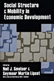 Lipset, Seymour Martin: Social Structure &amp; Mobility in Economic Development