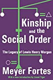 Fortes, Meyer: Kinship And the Social Order: The Legacy of Lewis Henry Morgan