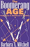Mitchell, Barbara: The Boomerang Age: Transitions to Adulthood in Families