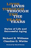 Williams, Richard: Lives Through the Years : Styles of Life and Successful Aging