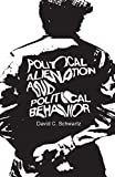 Schwartz, David: Political Alienation and Political Behavior