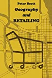 Scott, Peter: Geography and Retailing