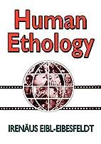 Human Ethology (Foundations of Human…