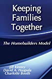 Booth, Charlotte: Keeping Families Together: The Homebuilders Model (Modern Applications of Social Work)