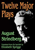 Strindberg, August: Twelve Major Plays