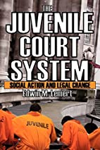 The juvenile court system : social action…