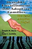 Horn, Joseph M.: Heredity and Environment in 300 Adoptive Families: The Texas Adoption Project