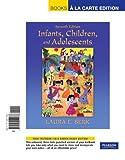 Berk, Laura E.: Infants, Children, and Adolescents, Books a la Carte Edition (7th Edition)
