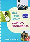 Aaron, Jane E.: Little, Brown Compact Handbook with MyCompLab (12-month access) (7th Edition)