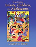 Berk, Laura E.: Infants, Children, and Adolescents Plus MyDevelopmentLab with eText -- Access Card Package (7th Edition)