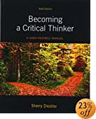 Becoming a Critical Thinker: A User Friendly Manual (6th Edition) (MyThinkingLab Series)