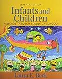 Berk, Laura E.: INFANTS & CHILDREN & EXPLOR CHLD DEV DVD PK (7th Edition)