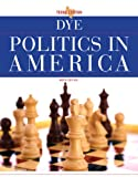Dye, Thomas R.: Politics in America, Texas Edition Plus MyPoliSciLab with eText -- Access Card Package (9th Edition)