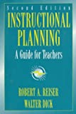Reiser, Robert A.: Instructional Planning: A Guide for Teachers