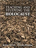 Totten, Samuel: Teaching and Studying the Holocaust