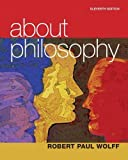 Wolff, Robert Paul: About Philosophy (11th Edition)