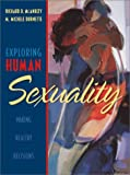 McAnulty, Richard D.: Exploring Human Sexuality: Making Healthy Decisions
