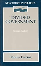 Divided Government by Morris P. Fiorina